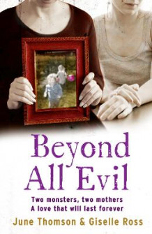 Beyond All Evil av June Thomson, Giselle Ross, Marion Scott og Jim McBeth (Heftet)