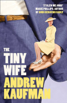 The Tiny Wife av Andrew Kaufman (Heftet)