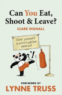 Can You Eat, Shoot and Leave? (Workbook) av Clare Dignall og Lynne Truss (Heftet)