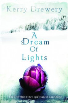 A Dream of Lights av Kerry Drewery (Heftet)