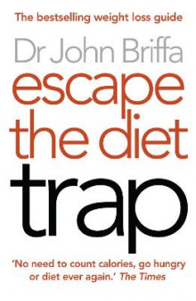 Escape the Diet Trap av John Briffa (Heftet)