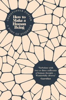 How to Make a Human Being: A Body of Evidence av Christopher Potter (Heftet)