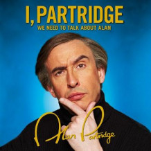 I, Partridge: We Need to Talk About Alan av Alan Partridge (Lydbok-CD)