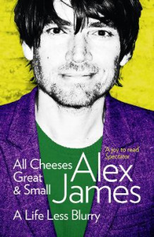 All Cheeses Great and Small av Alex James (Heftet)