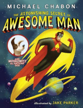 The Astonishing Secret of Awesome Man av Michael Chabon (Heftet)