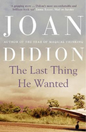 The Last Thing He Wanted av Joan Didion (Heftet)