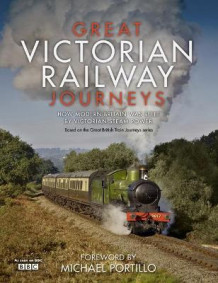 Great Victorian Railway Journeys av Karen Farrington (Innbundet)