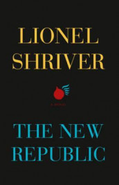 The new republic av Lionel Shriver (Innbundet)