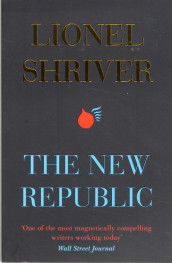 The New Republic av Lionel Shriver (Heftet)