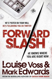 Forward Slash av Mark Edwards og Louise Voss (Heftet)