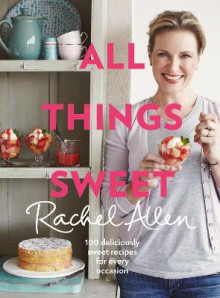 All Things Sweet av Rachel Allen (Innbundet)