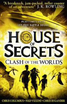 Clash of the Worlds (House of Secrets, Book 3): 3 av Chris Columbus, Ned Vizzini og Chris Rylander (Innbundet)