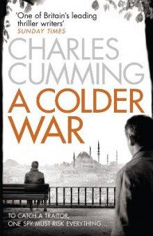 A Colder War (Thomas Kell Spy Thriller, Book 2) av Charles Cumming (Heftet)