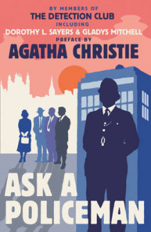 Ask a Policeman av The Detection Club, Agatha Christie, Dorothy L. Sayers, Anthony Berkeley, Gladys Mitchell og Helen Simpson (Innbundet)