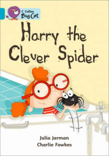 Collins Big Cat: Harry the Clever Spider: Band 07/Turquoise av Julia Jarman (Heftet)