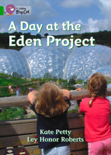 Collins Big Cat: A Day at the Eden Project: Band 05/Green av Catherine Petty (Heftet)