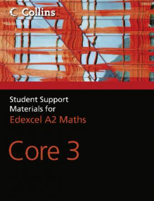 Collins Student Support Materials for Maths: A Level Maths: Core 3 av John Berry, Sue Langham, Ted Graham og Roger Fentem (Heftet)