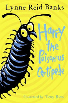 Harry the Poisonous Centipede av Lynne Reid Banks (Heftet)