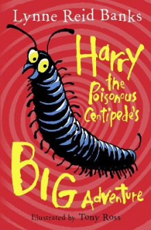Harry the Poisonous Centipede's Big Adventure av Lynne Reid Banks (Heftet)