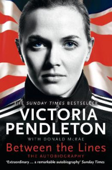 Between the Lines: My Autobiography av Victoria Pendleton (Heftet)
