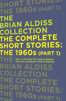 The Complete Short Stories: the 1960s (Part 1): Part one av Brian Aldiss (Heftet)