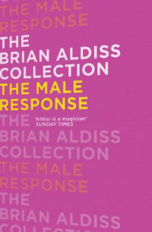 The Male Response av Brian Aldiss (Heftet)