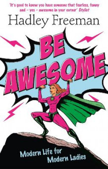 Be Awesome av Hadley Freeman (Heftet)