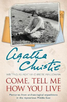 Come, Tell Me How You Live av Agatha Christie (Heftet)
