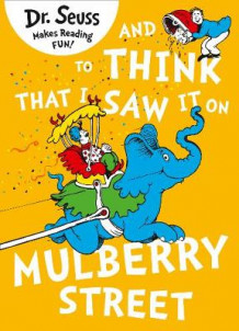And to Think That I Saw it on Mulberry Street av Dr. Seuss (Heftet)