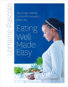 Eating Well Made Easy av Lorraine Pascale (Innbundet)