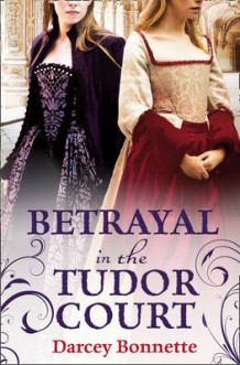 Betrayal in the Tudor Court av Darcey Bonnette (Heftet)
