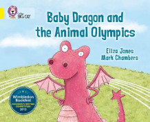 Collins Big Cat: Baby Dragon and the Animal Olympics: Band 03/Yellow av Eliza Jones (Heftet)