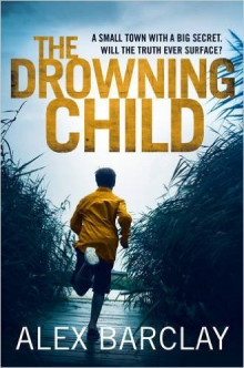 The Drowning Child av Alex Barclay (Heftet)