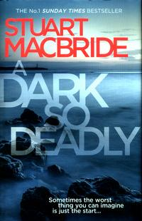 A Dark So Deadly av Stuart MacBride (Innbundet)