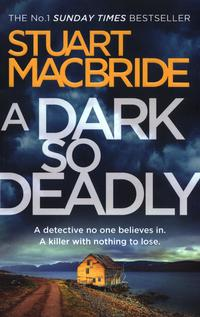 A dark so deadly av Stuart MacBride (Heftet)