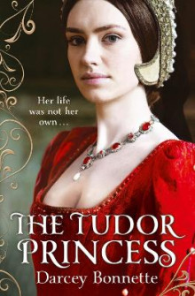 The Tudor Princess av Darcey Bonnette (Heftet)
