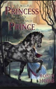 The wilful princess and the piebald prince av Robin Hobb (Innbundet)
