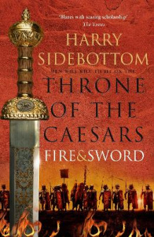Fire and Sword (Throne of the Caesars, Book 3) av Harry Sidebottom (Innbundet)