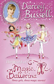 Darcey Bussell's World of Magic Ballerina av CBE Darcey Bussell (Heftet)