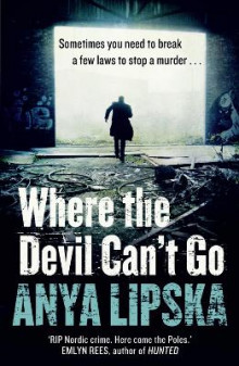 Where the Devil Can't Go av Anya Lipska (Heftet)