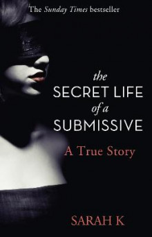 The Secret Life of a Submissive av Sarah K. (Heftet)