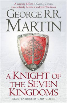 A knight of the seven kingdoms av George R.R. Martin (Innbundet)