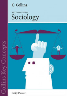 Collins Key Concepts: Sociology av Emily Painter (Heftet)