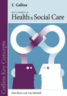 Collins Key Concepts: Health and Social Care av Rowe og Ann Mitchell (Heftet)