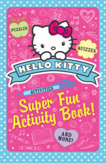 Hello Kitty - Super Fun Activity Book! (Heftet)