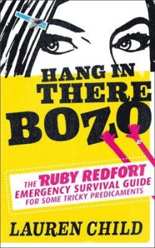Hang in There Bozo: The Ruby Redfort Emergency Survival Guide for Some Tricky Predicaments av Lauren Child (Heftet)