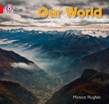 Collins Big Cat: Our World: Band 02B/Red B av Monica Hughes (Heftet)