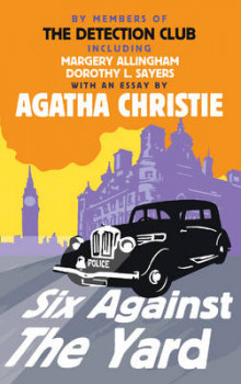 Six Against the Yard av The Detection Club, Agatha Christie, Margery Allingham, Dorothy L. Sayers, Freeman Wills Crofts og Ronald Arbuthnott Knox (Heftet)