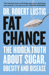 Fat Chance av Robert Lustig (Heftet)