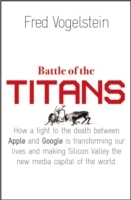 Battle of the Titans: How the Fight to the Death Between Apple and Google is Transforming our Lives av Fred Vogelstein (Heftet)